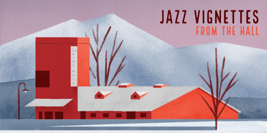 Jazz Vignettes from the Hall